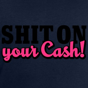Shit on your Cash | Scheiß auf Dein Geld T-Shirts - Bluza męska Stanley & Stella