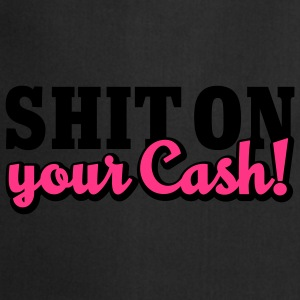 Shit on your Cash | Scheiß auf Dein Geld T-Shirts - Tablier de cuisine