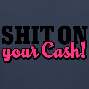 Shit on your Cash | Scheiß auf Dein Geld T-Shirts - Tank top męski Premium