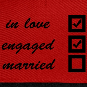 in love, engaged, married T-shirt - Snapback Cap