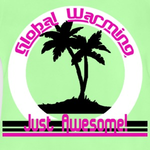 Global Warming just awesome! Global Warming Kids' Shirts - Baby T-Shirt