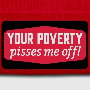 Your poverty pissies me off T-Shirts - Czapka zimowa