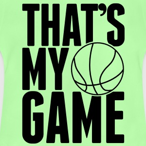 Basketball - That's my Game Kids' Shirts - Baby T-Shirt