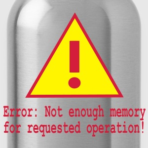 Computer Fehler Not enough memory error T-Shirts - Trinkflasche