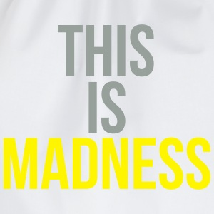 This is madness T-shirts - Sportstaske