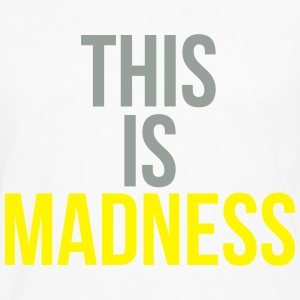 This is madness Tee shirts - T-shirt manches longues Premium Homme