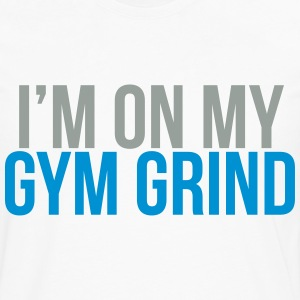 I'm on my gym grind Tee shirts - T-shirt manches longues Premium Homme