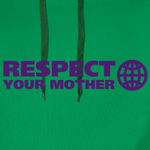 RESPECT YOUR MOTHER!, c T-Shirts - Männer Premium Hoodie