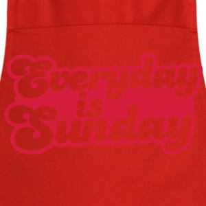 everyday is sunday T-Shirts - Cooking Apron