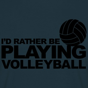I'd Rather be Playing Volleyball Sweat-shirts - T-shirt Homme
