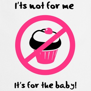 It' not for me, I'ts for the baby! T-paidat - Esiliina