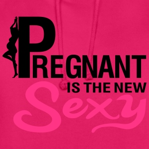 Pregnant is the new SEXY T-shirts - Hættetrøje unisex