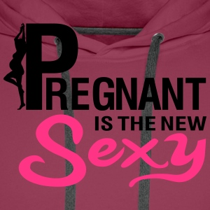 Pregnant is the new SEXY T-Shirts - Men's Premium Hoodie