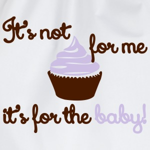 It' not for me, I'ts for the baby! T-Shirts - Turnbeutel