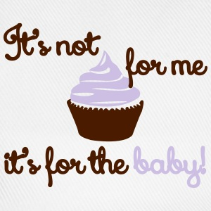 It' not for me, I'ts for the baby! T-shirts - Baseballkasket