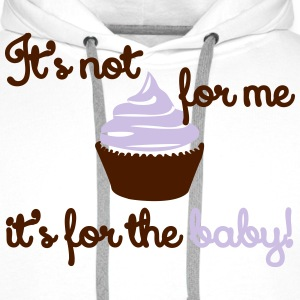 It' not for me, I'ts for the baby! T-shirts - Herre Premium hættetrøje
