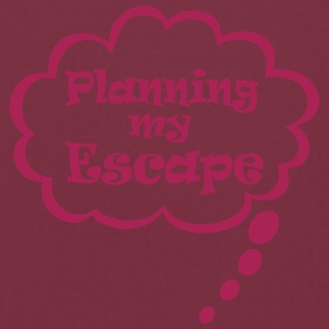 Planning my escape T-Shirts - Kochschürze