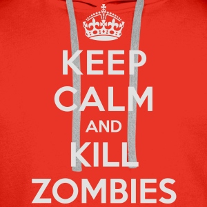 Keep calm and kill zombies - Sudadera con capucha premium para hombre