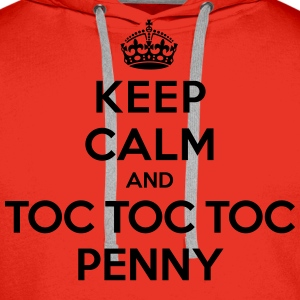 Keep calm and toc toc toc Penny (Big Bang Theory) - Men's Premium Hoodie