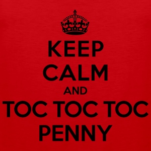 Keep calm and toc toc toc Penny (Big Bang Theory) - Premium singlet for menn