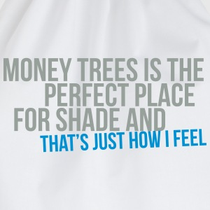 money trees is the perfect place for shade T-Shirts - Drawstring Bag