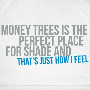 money trees is the perfect place for shade Magliette - Cappello con visiera