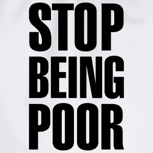 Stop Being Poor (Paris Hilton) T-Shirts - Drawstring Bag