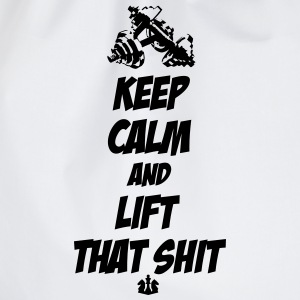 Keep Calm and Lift that Shit T-Shirts - Drawstring Bag