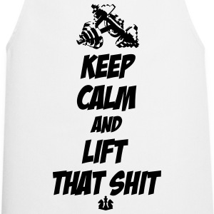 Keep Calm and Lift that Shit T-Shirts - Cooking Apron