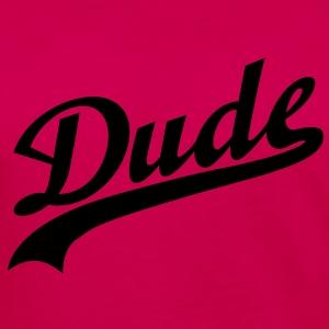 Dude | Friend T-Shirts - Women's Premium Longsleeve Shirt