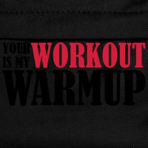 Your Workout is my Warmup T-Shirts - Kinder Rucksack