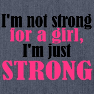Not Strong for a Girl just Strong T-Shirts - Schultertasche aus Recycling-Material