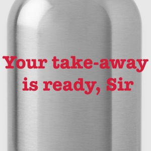 Your Take-Away Is Ready, Sir T-Shirts - Water Bottle