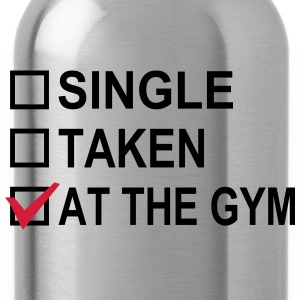 Single, Taken, At The Gym! T-Shirts - Trinkflasche