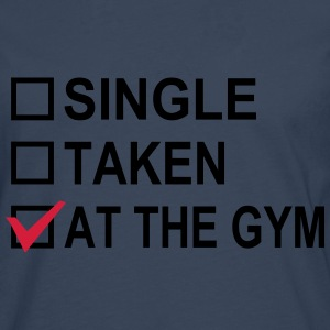 Single, Taken, At The Gym! T-Shirts - Männer Premium Langarmshirt
