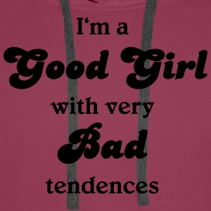 I'm a good girl with very bad tendences T-Shirts - Männer Premium Hoodie