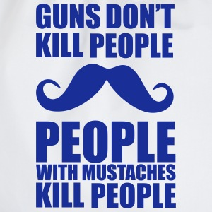 Guns don't kill people, people with mustaches kill T-shirts - Gymnastikpåse