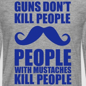 Guns don't kill people, people with mustaches kill T-Shirts - Men's Premium Longsleeve Shirt