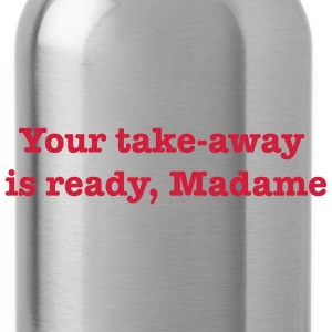 Your Take-Away Is Ready, Madame T-Shirts - Water Bottle