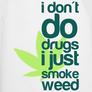 i do weed T-Shirts - Cooking Apron