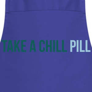 take a chill pill T-shirts - Förkläde