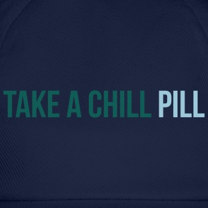 take a chill pill T-shirts - Baseballcap