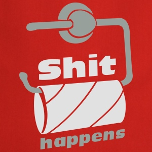 Shit happens - empty toilet paper roll  T-Shirts - Cooking Apron