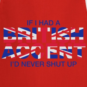 If I Had a British Accent - Cooking Apron