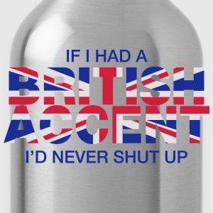 If I Had a British Accent - Water Bottle