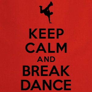 Keep calm and Break Dance Tee shirts - Tablier de cuisine