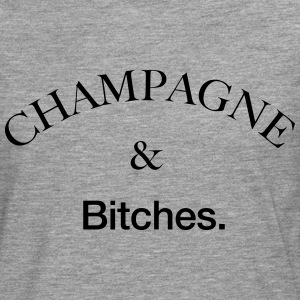 Champagne & Bitches T-Shirts - Men's Premium Longsleeve Shirt
