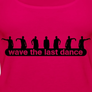 wave the last dance Koszulki - Tank top damski Premium
