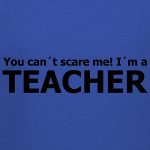 you can´t scare me! I´m a teacher T-Shirts - Kinder Premium Hoodie