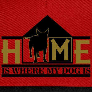 Home is where my dog is T-Shirts - Snapback Cap